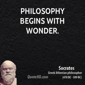 Philosophy begins with wonder.