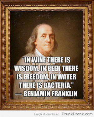 Benjamin Franklin Quote on Wine, Beer and Water
