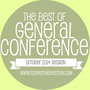 The Best of LDS General Conference 2014 Quotes