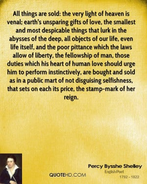 : the very light of heaven is venal; earth's unsparing gifts of love ...