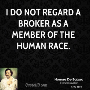 do not regard a broker as a member of the human race.