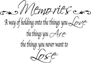 Memory Quote: A Way Of Holding Onto The Things You Love
