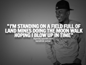 hqlines, kendrick lamar, life, love, quotes, sayings, swag