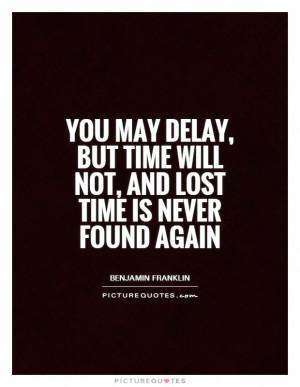 Time Quotes Carpe Diem Quotes Procrastination Quotes Benjamin Franklin ...