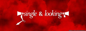 Single and Looking facebook timeline cover, dating, status, quote ...