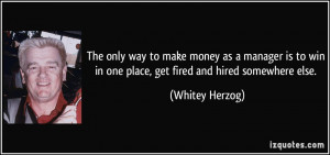 The only way to make money as a manager is to win in one place, get ...