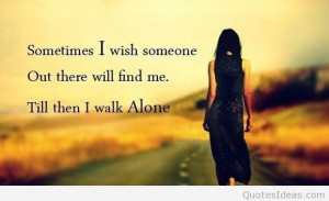 am alone and walk alone quote