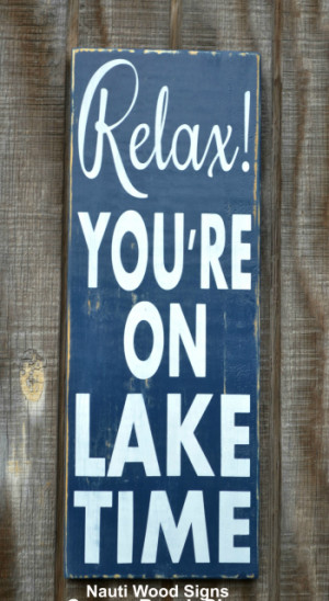 ... Quotes Lake House Relax Youre On Lake Time Sign Handmade Wooden Wall