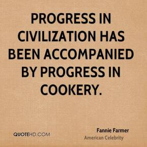 Fannie Farmer - Progress in civilization has been accompanied by ...