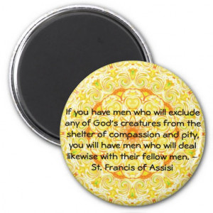 St. Francis of Assisi animal rights quote Fridge Magnet