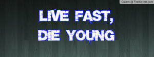 Live Fast, Die Young cover
