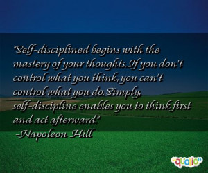 ... control what you think, you can't control what you do. Simply , self