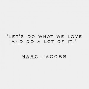 Top 10 Marc Jacobs Quotes