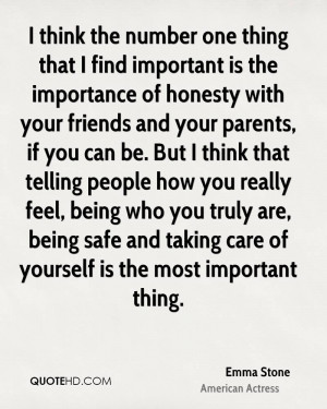 think the number one thing that I find important is the importance ...