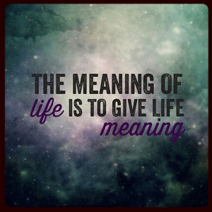 Meaningful Quotes About Life