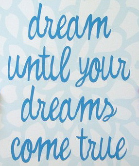 Quotes On Dreams Coming True