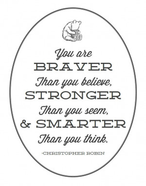 Classic Pooh Quote Printable You are Braver by EmilyAstacio, $8.00