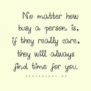 So true! Never too busy for a friend. Just sad when you figure out ...