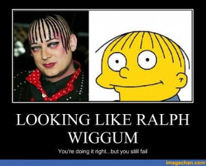 Boy George is related to Ralph Wiggum