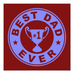 dad ever best dad ever you are the best dad ever youre the best dad ...
