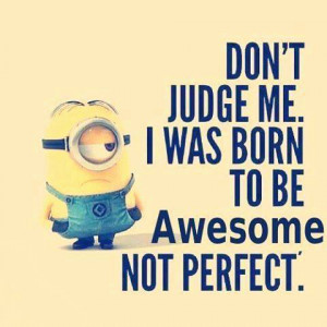 perfect, minions, phrase, sayings, despicable me, quotes, words, text