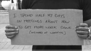 ... , we embrace spending more time with our team than in meetings