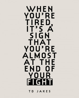 ... if you think some Tired Quotes (Moving On Quotes) above inspired you