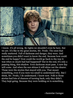 Samwise Gamgee I absolutely love this. It has and always will be my ...