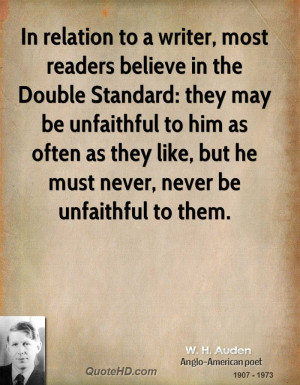 In relation to a writer, most readers believe in the Double Standard ...