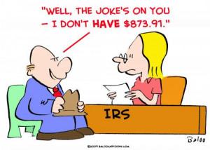 Cartoon: IRS joke on you (medium) by rmay tagged irs,joke,on,you