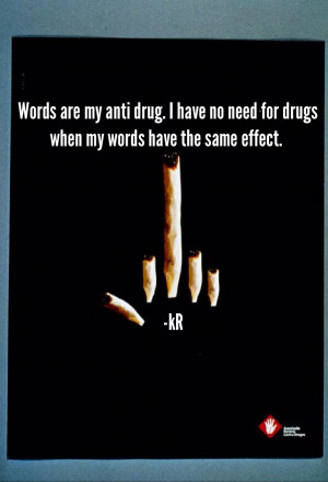 Drug Abuse Quotes My anti-drug enrich by