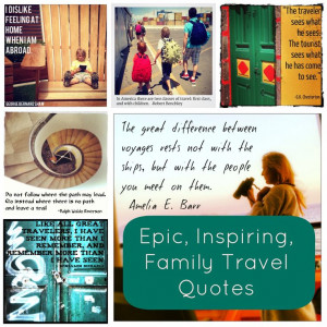 Epic, Funny & Inspiring Family Travel Quotes | Traveling Mama