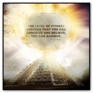 ... that you can conceive and believe, you can achieve.