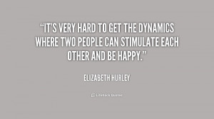 quote-Elizabeth-Hurley-its-very-hard-to-get-the-dynamics-230539_1.png