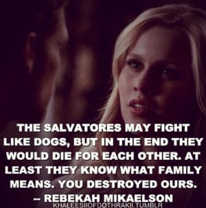 Klaus Mikaelson Quotes Rebekah mikaelson quote