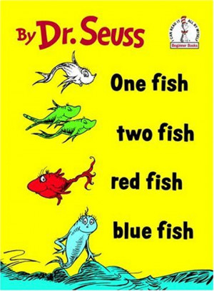 One Fish Two Fish Red Fish Blue Fish is a wonderfully fun book to read ...