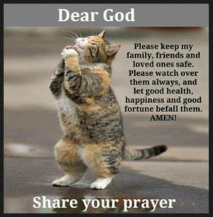 Dear God Please Keep My Family, Friends and loved ones safe. please ...