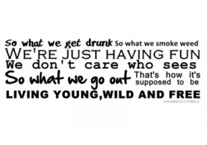 young wild and free - wiz khalifa | Quotes & Funny Sayings