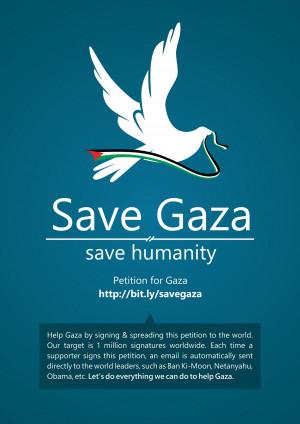 islamic-quotes:Save Gaza, Save Humanity