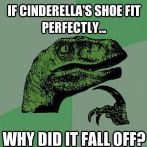 Cinderella...Something to ponder... Lol