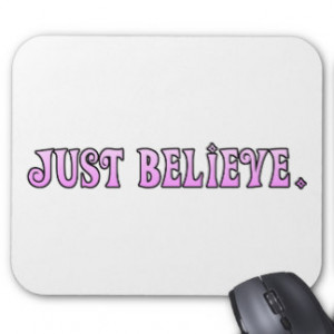 Just Believe Quote Mouse Pad