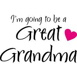 im_going_to_be_a_great_grandma_button.jpg?height=250&width=250 ...