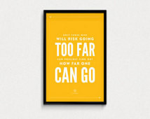 Only those who will risk going too far - T.S. Eliot Quote Poster ...