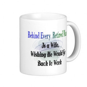 Funny Retirement T-Shirts and Gifts Coffee Mugs