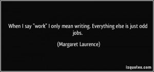 More Margaret Laurence Quotes