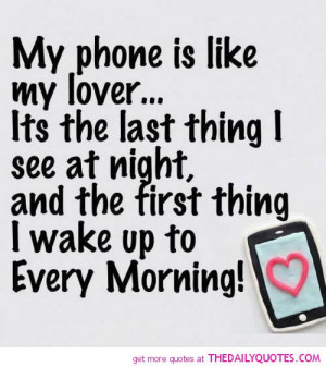 phone-like-my-lover-quotes-sayings-pictures.jpg