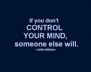 if you don t control your mind someone else will john allston