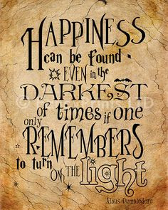 Harry Potter Quotes Albus Dumbledore Quotes Happiness Can Be Found We ...