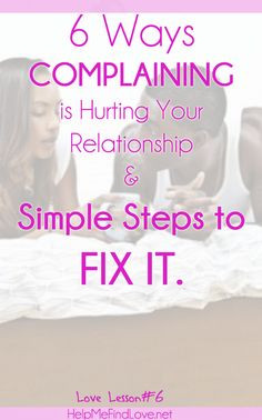 ... how to complaining is like cancer to your love life and how to fix it
