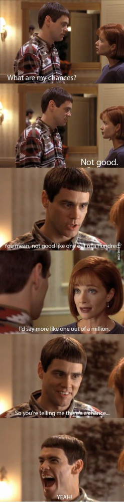 Yeah! Ohh,Dumb and Dumber